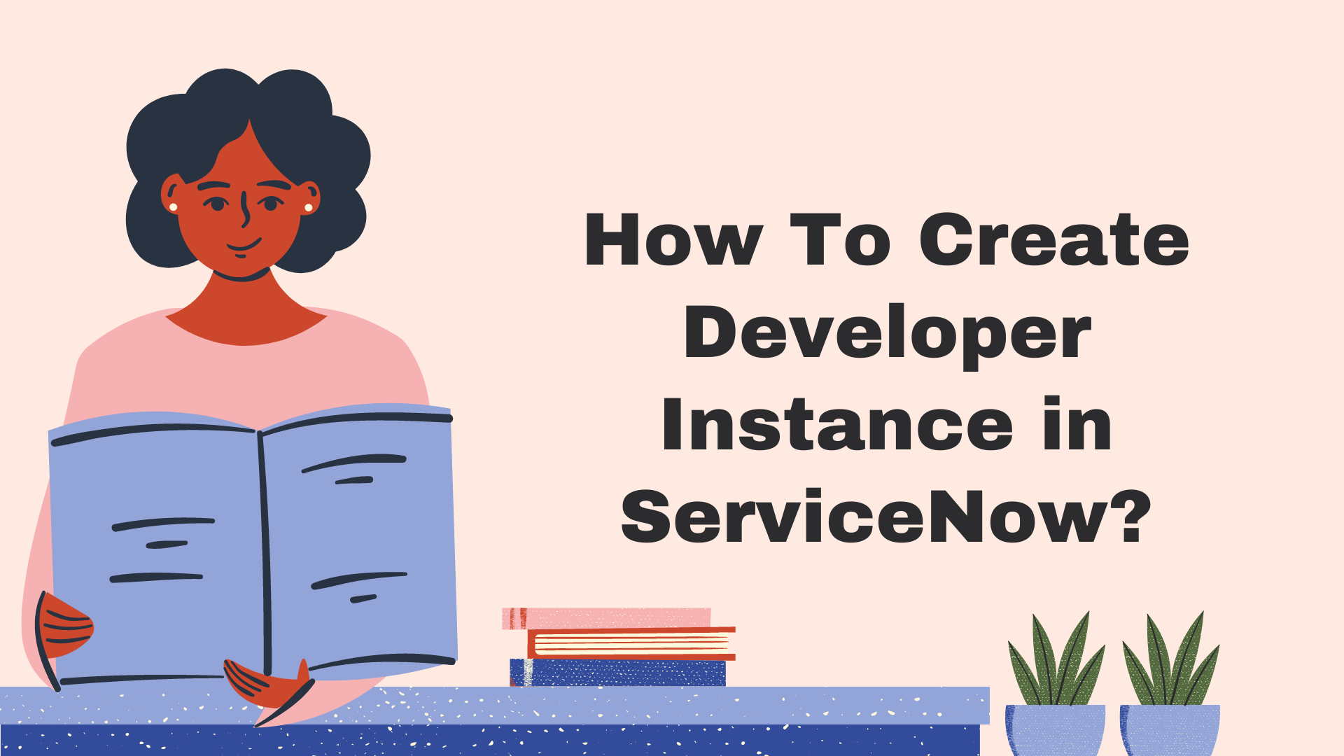 How To Create Developer Instance in ServiceNow? - KBS Training - Blog